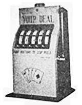Your Deal the  Slot Machine