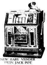 Baby Vender [Twin Jack Pot] [Model 10] the  Slot Machine