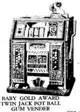 Baby Gold Award Ball [Twin Jack Pot] [Gum Vender] [Model 12] the  Slot Machine