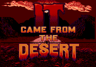 It Came from the Desert screenshot