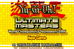 Shonen Jump's Yu-Gi-Oh Ultimate Masters - World Championship Tournament 2006 [Model AGB-BY6E-USA] screenshot
